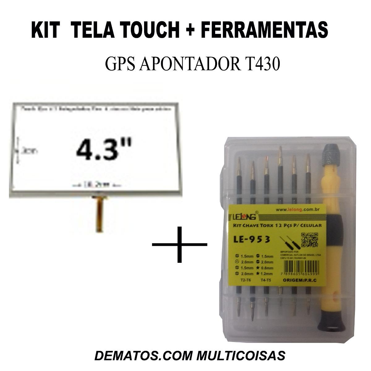 Kit Tela Touch Screen,gps Apontador T430 + Ferramentas 12 Ps