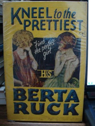 kneel to the prettiest. berta ruck