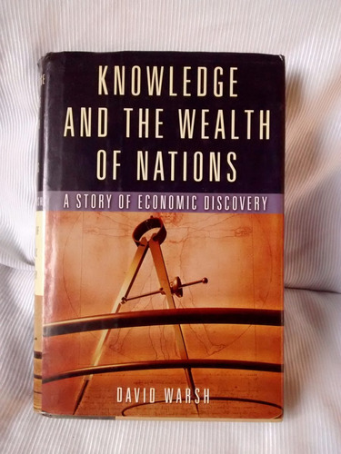 knowledge and the wealth of nations econimics d warsh ingles