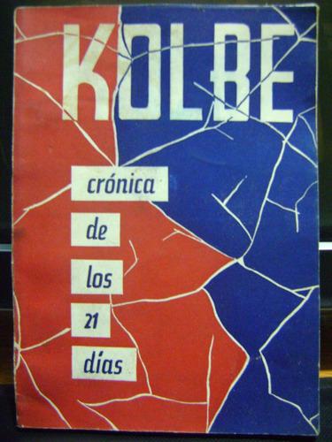 kolbe: cronica de los 21 dias