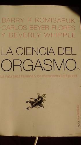 komisaruk y otros: la ciencia del orgasmo, paidós, 2008