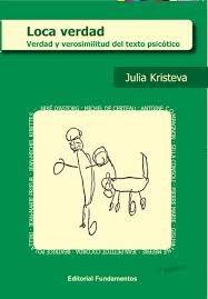kristeva, julia. loca verdad. verdad y verosimilitud...