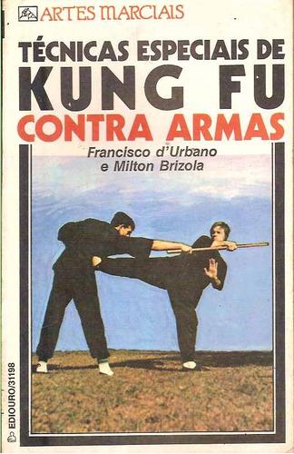 kung fu, técnicas especiais contra armas - artes marciais