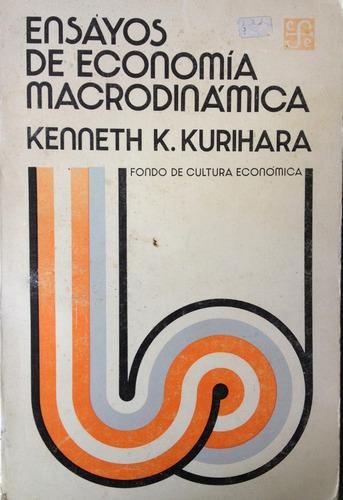 kurihara, kenneth - ensayos de economia macrodinamica, fondo