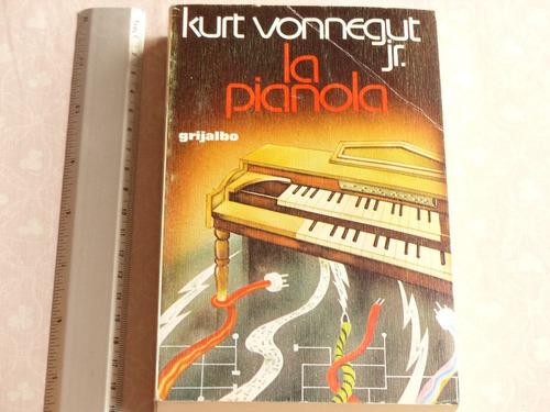 kurt vonnegut, la pianola, grijalbo, españa, 1977, 351 pág.