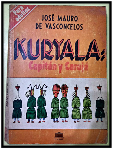 kuryala: capitán y carajá  josé mauro de vasconcelos