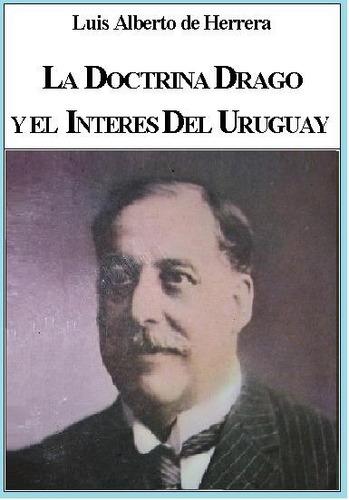 l. a. herrera - la doctrina drago y el interés del uruguay
