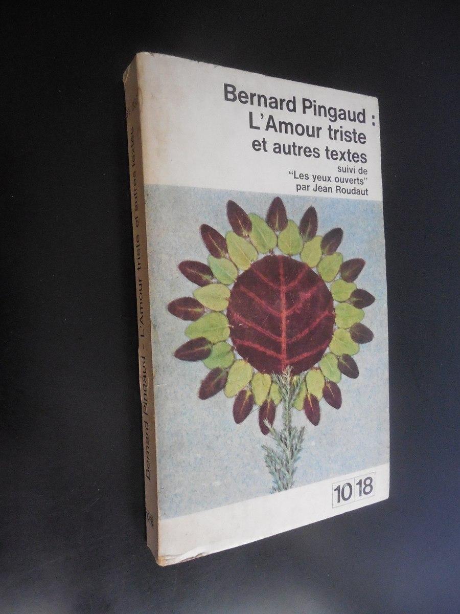 L Amour Triste Et Autres Textes Bernard Pingaud 7000