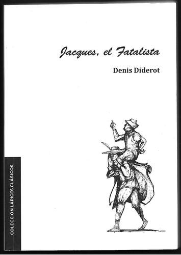 l3810. jacques, el fatalista. denis diderot