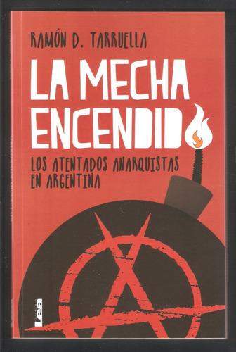 l5551. la mecha encendida. los atentados anarquistas