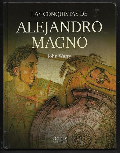 l7105. las conquistas de alejandro magno. john warry. osprey