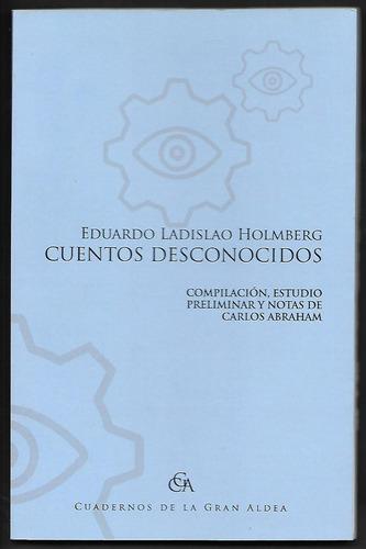 l7958. cuentos desconocidos. eduardo l. holmberg