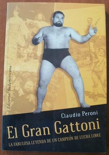 l8112. el gran gattoni. claudio peroni. lucha libre