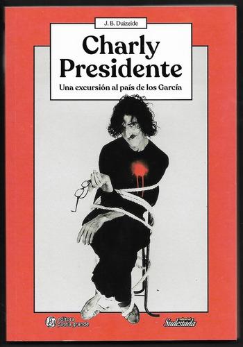 l9244. charly presidente. j. b. duizeide