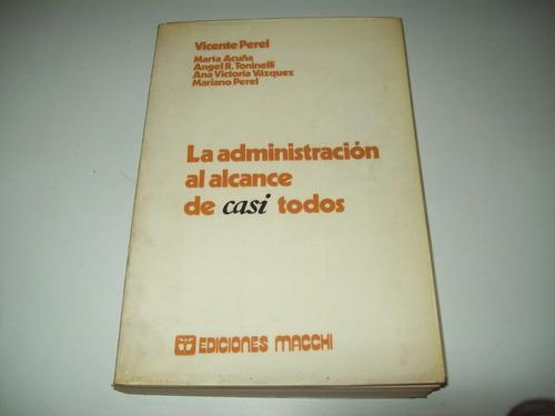 la administración al alcance de casi todos perel macchi