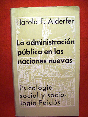 la administración pública en naciones nuevas harold alderfer