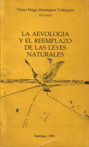 la aevología y el reemplazo de las leyes naturales henríquez