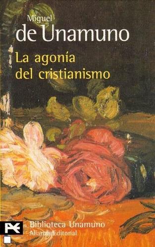 la agonía del cristianismo - miguel de unamuno