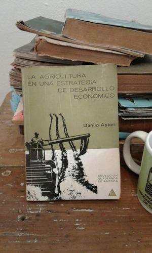 la agricultura estrategias de desarrollo económico astori