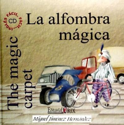 la alfombra magica = the magic carpet (incluye audio-cd)(lib