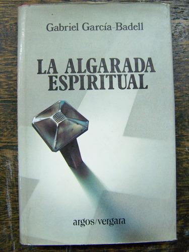 la algarada espiritual * gabriel garcia-badell *