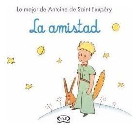 la amistad - antoine saint-exupéry - v&r