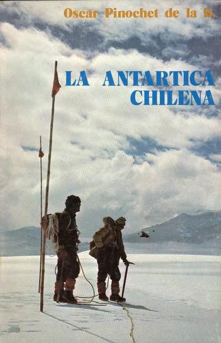 la antártica chilena - oscar pinochet de la barra.