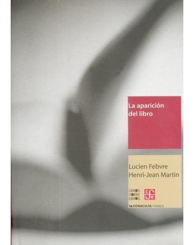 la aparición del libro - lucien febvre y henri-jean martin