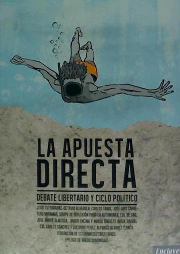 la apuesta directa: debate libertario y ciclo político(libro