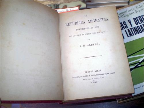 la argentina consolidada en 1880 _ alberdi - primera edicion