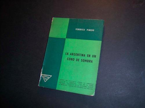 la argentina en un cono de sombra. federico pinedo
