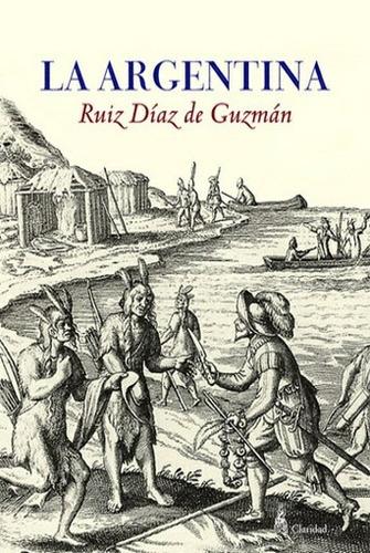 la argentina - ruy díaz de guzmán