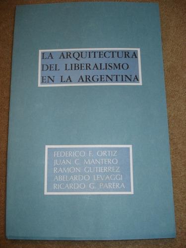 la arquitectura del liberalismo en argentina - ortiz y otros
