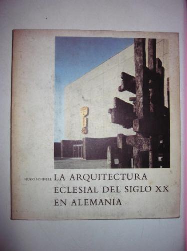 la arquitectura eclesial alemana del siglo xx hugo schnell