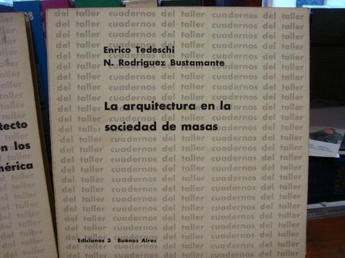 la arquitectura en la sociedad de masas +el arquitecto y la