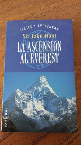 la ascensión al everest. sir john hunt.