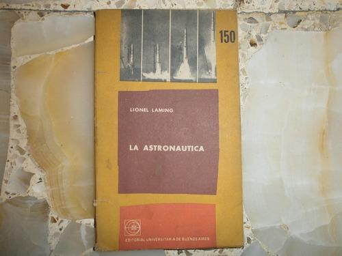 la astronautica lionel laming cuadernos de eudeba 150