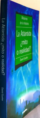 la atlántida ¿mito o realidad? david gueller