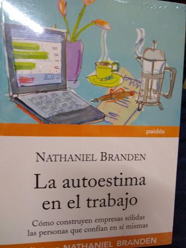 la autoestima en el trabajo nathaniel branden