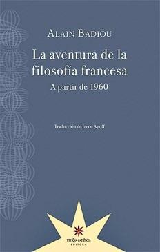 la aventura de la filosofía francesa a partir de 1960 badiou