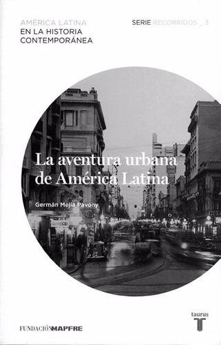 la aventura urbana de a. latina - g. mejía pavony