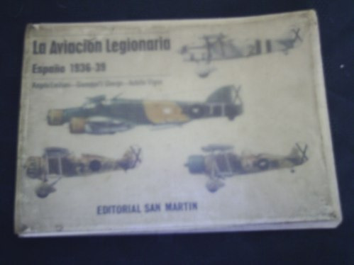 la aviacion legionaria españa 1936-1939 editorial san martin