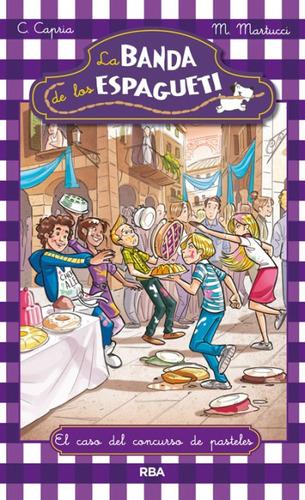 la banda de los espagueti 3: el caso del concurso de pastele