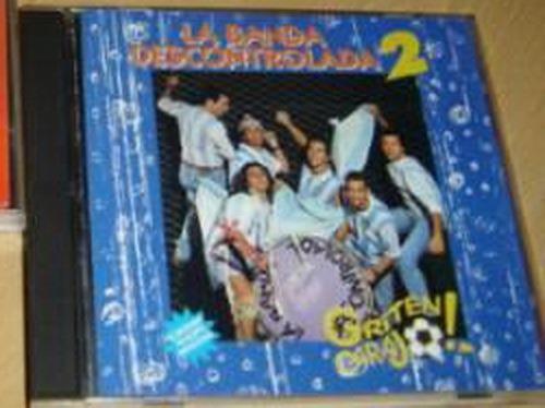 la banda descontrolada - griten carajo cd descatalogado nac