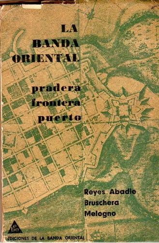 la banda oriental pradera, frontera, puerto - reyes abadie