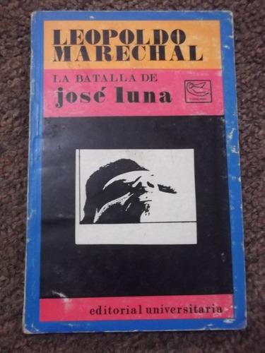 la batalla de josé luna leopoldo marechal 1970