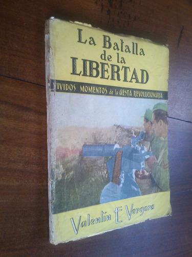la batalla de la libertad gesta revolucionaria - v. vergara