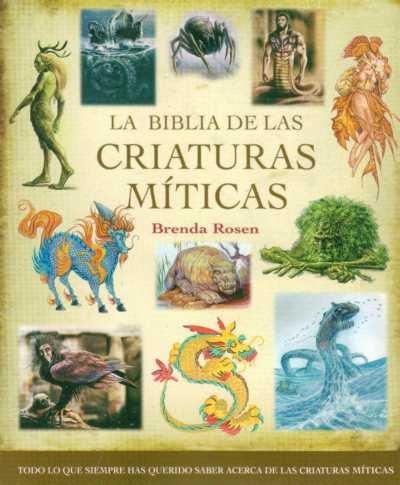 la biblia de las criaturas míticas. rosen, brenda .