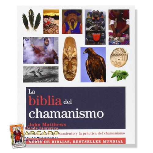 la biblia del chamanismo - pensamiento y practica chamanicos