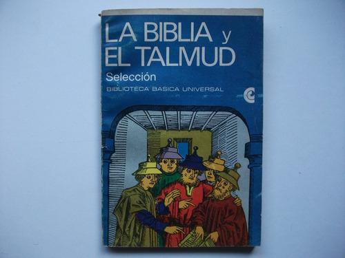 la biblia y el talmud - selección - ceal